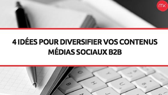 4-idées-pour-diversifier-vos-contenus-médias-sociaux-B2B