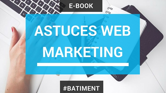 ecrire-ebook-batiment-webmarketing