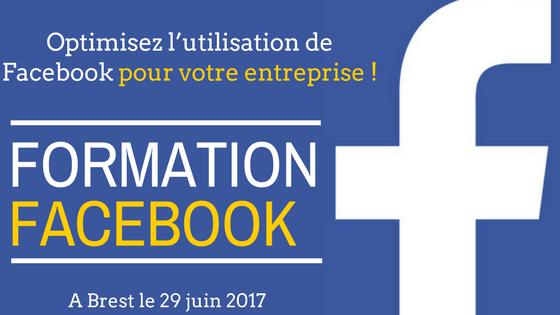 Formation Facebook Entreprise à Brest les 2 et 3 mars 2017