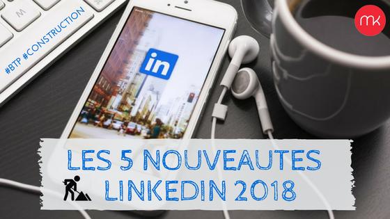 linkedin-nouveaute-2018-mariek-communication-une