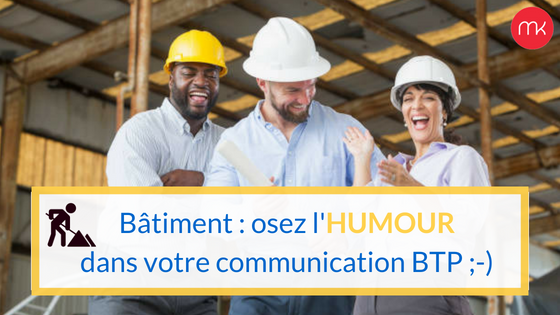 humour-communication-batiment-mariekcomunication-une